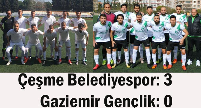 Çeşme Belediyespor: 3- Gaziemir Gençlik: 0